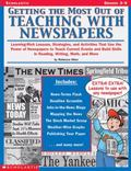Getting the Most Out of Teaching With Newspapers Learning-Rich Lessons, Strategies, and Acti...