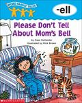 Please Don't Tell About Mom's Bell