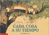Calvin y Hobbes: Cada Cosa a Su Tiempo (Calvin and Hobbes: The Days Are Just Packed)