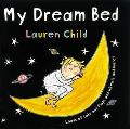 My Dream Bed - Lauren Child - Pop Up Book