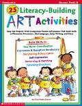 25 Literacy-Building Art Activities Grades Prek-K