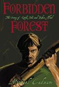 Forbidden Forest The Story of Little John and Robin Hood
