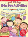 Day-by-Day 100th Day Activities: Quick & Fun Math Activities for Counting Up to the 100th Da...