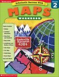 Scholastic Success With Maps Workbook Grade 2 (Grades 2)