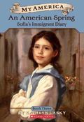 American Spring Sofia's Immigrant Diary Book 3