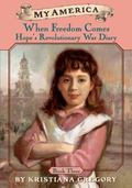 When Freedom Comes Hope's Revolutionary War Diary