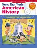 Tunes That Teach American History 10 Lively Tunes And Hands-on Activities That Teach About I...