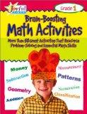 Brain-Boosting Math Activities Grade 1 More Than 50 Great Activities That Reinforce Problem Solving and Essential Math Skills