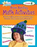 Brain-Boosting Math Activities Grade 2 More Than 50 Great Activities That Reinforce Problem Solving and Essential Math Skills