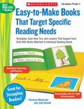 Easy-to-Make Books That Target Specific Reading Needs: Templates, Easy How-to's, and Lessons...