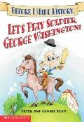 Let's Paly Soldier George Washington!
