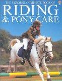 Usborne Complete Book of Riding & Pony Care, The