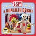 I Spy a Runaway Robot