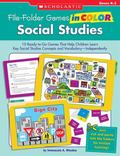 File-Folder Games in Color: Social Studies: 10 Ready-to-Go Games That Help Children Learn Ke...