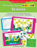 File-Folder Games in Color: Science: 10 Ready-to-Go Games That Help Children Learn Key Scien...