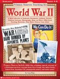 Primary Sources Teaching Kit World War II - Grades 4-8