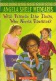 With Friends like These, Who Needs Enemies? - Angela Shelf Medearis - Hardcover