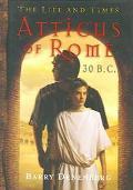 Atticus of Rome, 30 B.C 30 B.C