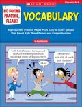 No Boring Practice, Please! Vocabulary Reproducible Practice Pages Plus Easy-to-score Quizze...