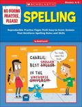 No Boring Practice, Please! Spelling Reproducible Practice Pages Plus Easy-to-score Quizzes ...