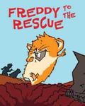 Freddy to the Rescue Book Three in the Golden Hamster Saga