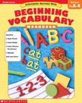 Scholastic Success With Beginning Vocbulary Grades Pre K-K