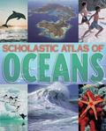 Scholastic Atlas of Oceans