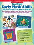 Teaching Early Math Skills With Favorite Picture Books Math Lessons Based on Popular Books T...