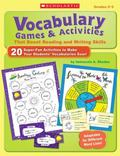 Vocabulary Games & Activities That Boost Reading and Writing Skills: 20 Super-Fun Activities...