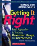 Getting It Right Fresh Approaches to Teaching Grammar, Usage, and Correctness
