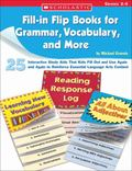 Fill-In Flip Books for Grammar, Vocabulary, And More 25 Interactive Study AIDS That Kids Fil...