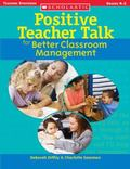 Positive Teacher Talk for Better Classroom Management Grades K-2