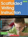 Scaffolded Writing Instruction Teaching With a Gradual-release Framework