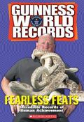Guinness World Records Fearless Feats Incredible Records of Human Achievement