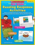 Big Book of Reading Response Activities, Grades 4-6 Dozens of Engaging Activities, Graphic O...