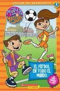 Maya & Miguel:El Futbol en todo el Mundo / Maya & Miguel:Soccer Around the World Scholastic ...