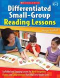 Differentiated Small-Group Reading Lessons: Scaffolded and Engaging Lessons for Word Recogni...