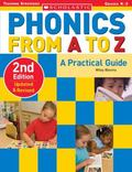 Phonics from A to Z A Practical Guide Grades K-3