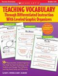 Teaching Vocabulary Through Differentiated Instruction With Leveled Graphic Organizers 50+ R...