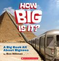 How Big Is It? A Big Book All About Bigness