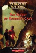 Secret of Robber's Cave (Cabin Creek Mysteries Series #1)