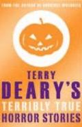 Terry Deary's Terribly True Horror Stories (Terry Deary's Terribly True Stories)