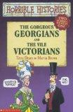 Gorgeous Georgians AND Vile Victorians (Horrible Histories)