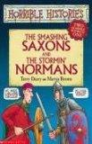 The Smashing Saxons: AND The Stormin' Normans: Two Horrible Books in One (Horrible Histories...