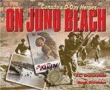 Le Debarquement a Juno: Des Heros Du Jour J (French Edition)
