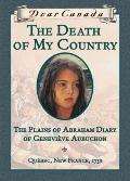 Death of My Country: The Plains of Abraham Diary of Genevive Aubuchon