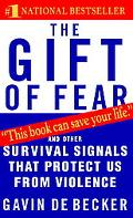 Gift of Fear Survival Signals That Protect Us from Violence