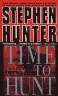 Time to Hunt A Novel