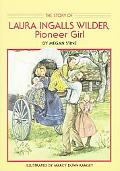 Story of Laura Ingalls Wilder, Pioneer Girl