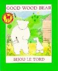 Good Wood Bear - Bijou Le Tord - Paperback